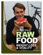 Raw Food Weight Loss And Vitality eBook by Andrew Perlot