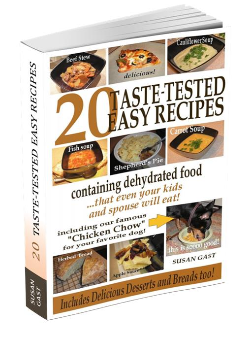 20 Taste-Tested Easy Recipes containing Dehydrated Food by Easy Food Dehydrating