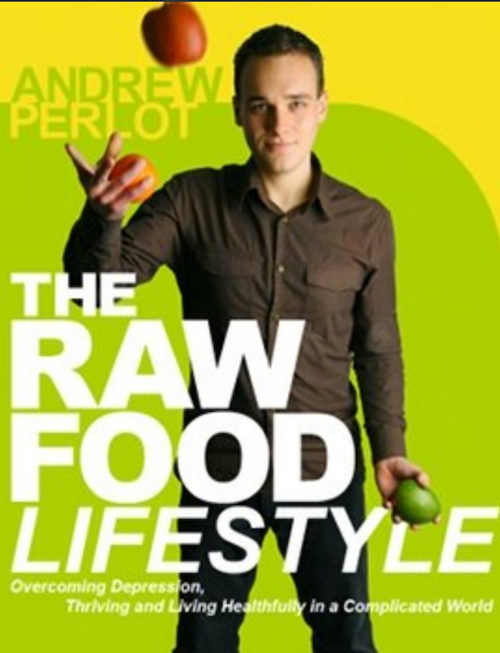 The Raw Food Lifestyle eBook by Andrew Perlot