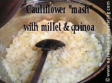 Cauliflower Mash - with Millet and Quinoa