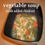 Vegetable Soup with Chicken in a bowl