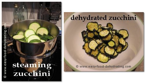 Steaming zucchini, and dehydrated zucchini